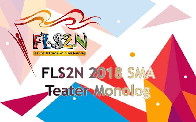 FLS2N SMA 2018 - Teater Monolog