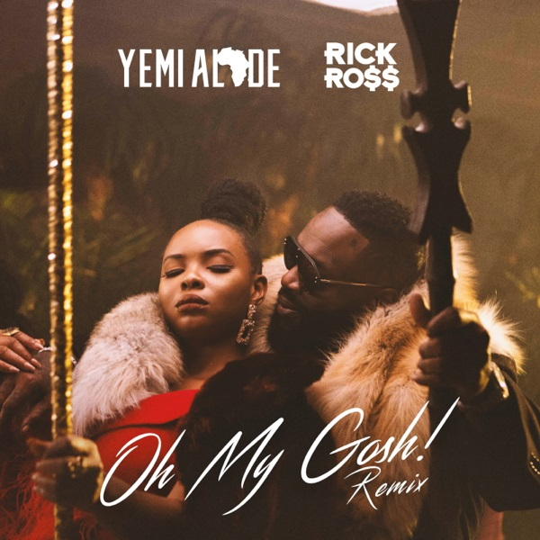 Download mp3:Yemi Alade ft Rick Ross - Oh My Gosh (Afro Po)