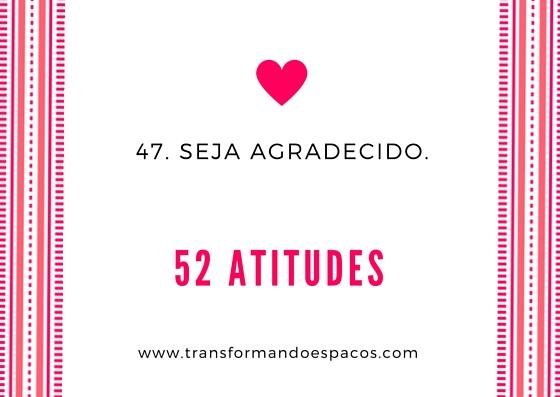 Projeto 52 Atitudes | Atitude 47 - Seja agradecido.
