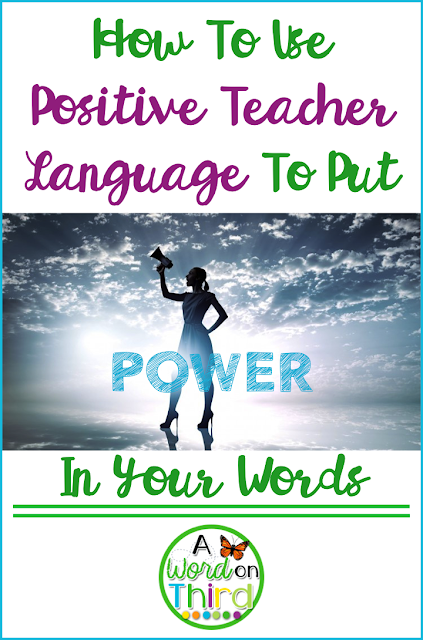 How To Use Positive Teacher Language To Put Power In Your Words