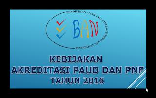 Download Kebijakan Akreditasi PAUD dan PNF Terbaru 2016