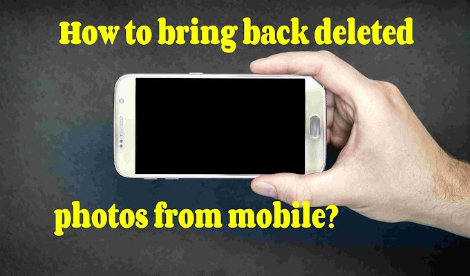 How to bring back deleted photos from mobile?