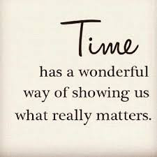 quotes time has a wonderful way a wonderful way of showing us what  really matters.