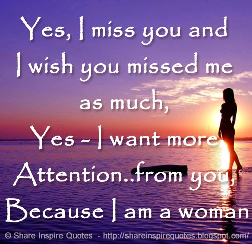 You Inspire Me Love Quotes: Yes, I Miss You And I Wish You Missed Me As Much, Yes
