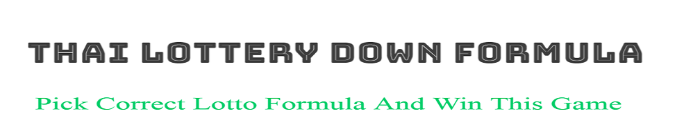 Thai Lottery Down Formula | Thai Lottery 2018