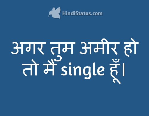If You're Rich, I am Single - HindiStatus