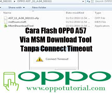 Cara Flash OPPO A57 Via MSM Download Tool Tanpa Connect