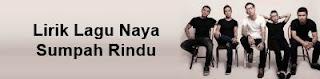 Lirik Lagu Naya - Sumpah Rindu