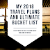My 2018 Travel Plans and Ultimate Bucket List