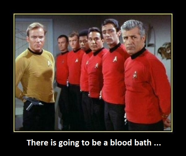 Funny Star Trek - There is going to be a blood bath