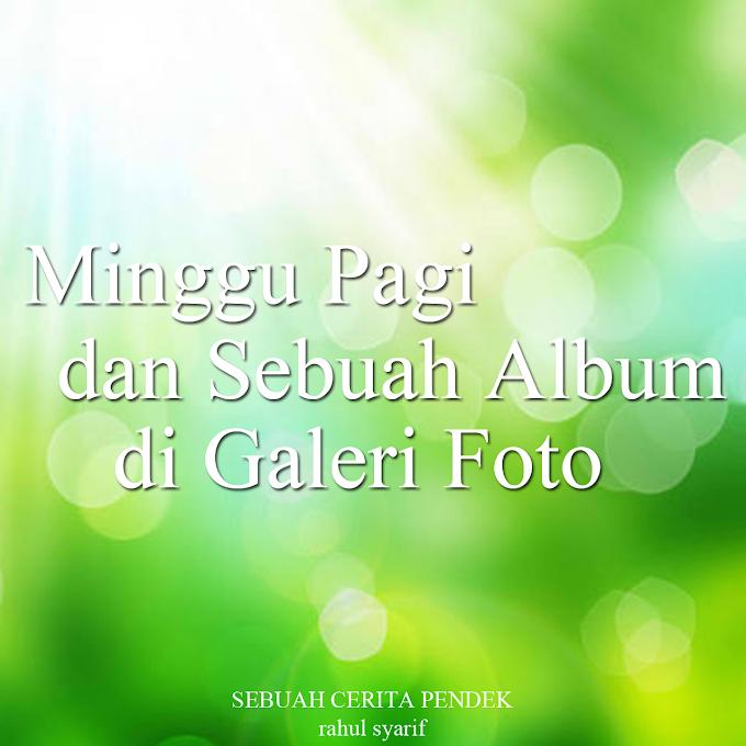 Minggu Pagi dan Sebuah Album di Galeri Foto