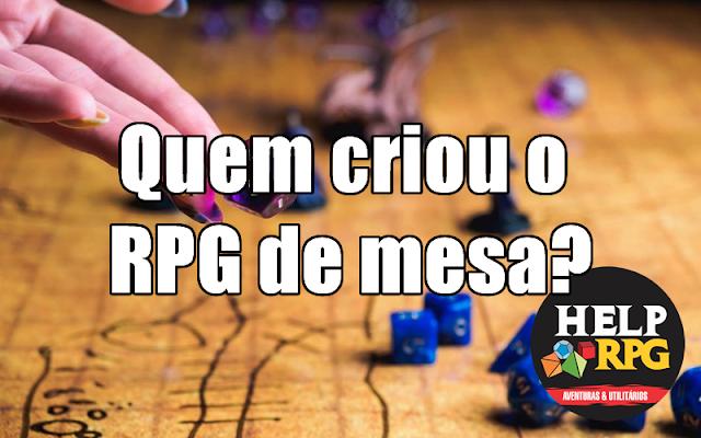 Quem criou o RPG de mesa?