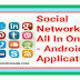 Social Networking All In One Android Application -How to use in your mobile phone?