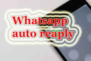 Whatsapp par auto reaply kaise active kare ?