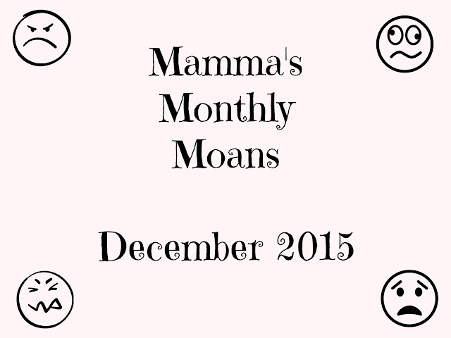 Mamma's Monthly Moans