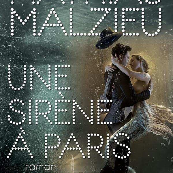 Une sirène à Paris - Mathias Malzieu