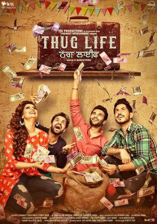 Thug Life 2017 Full Punjabi Movie Download HD 720p
