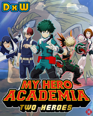 Boku no Hero Academia: The Movie The Two Heroes Sub Español [MEGA]