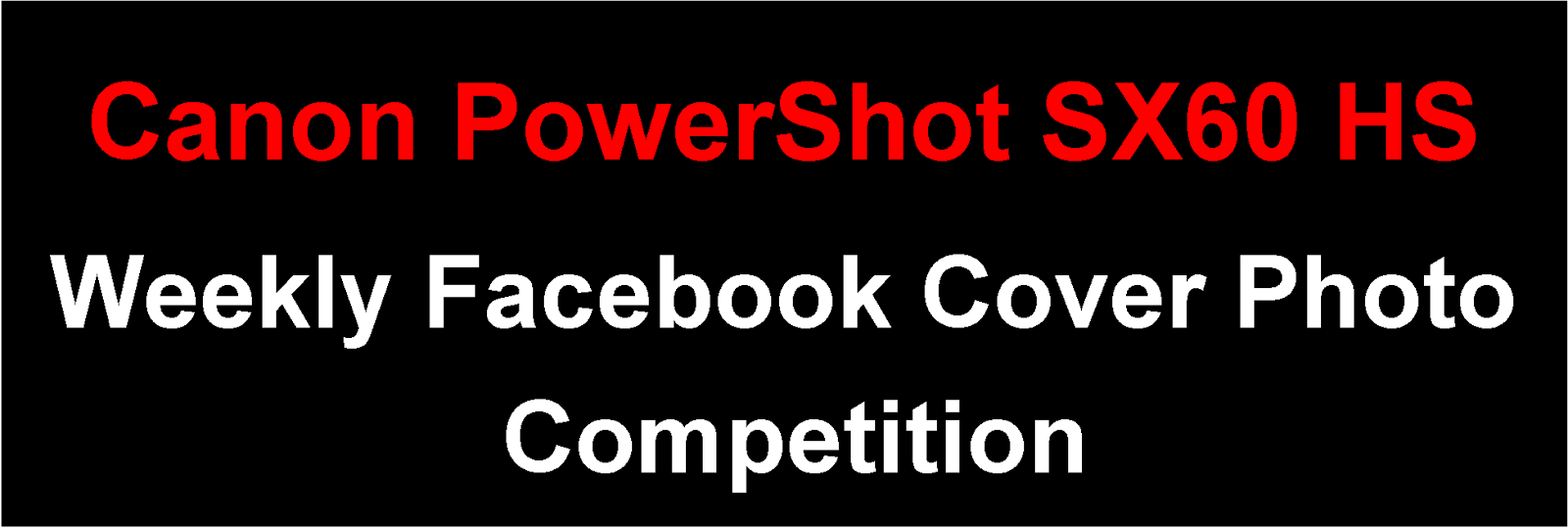 Canon PowerShot SX60 HS Facebook Cover Photo Competition - Week Three Entries
