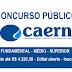 CAERN ABRE INSCRIÇÕES PARA CONCURSO PÚBLICO DE NÍVEL MÉDIO E SUPERIOR