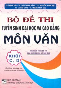 Bộ Đề Thi Tuyển Sinh Đại Học Và Cao Đẳng Môn Văn - Tạ Thanh Sơn