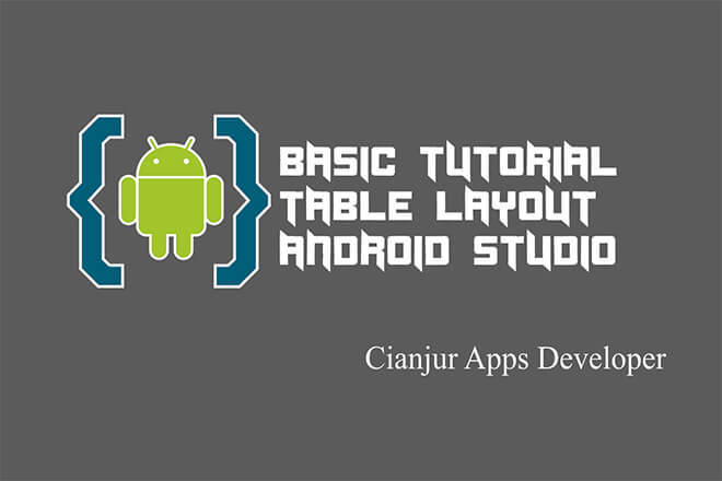 Belajar Cara Membuat Table Layout di Android Studio