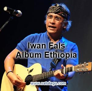 Koleksi Lagu Iwan Fals Mp3 Album Ethiopia (1986) Lengkap Full Rar