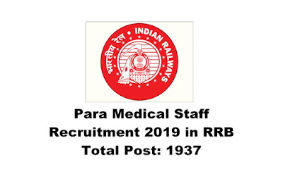 Para Medical Staff Recruitment in RRB 2019. Total Posts:1937 ,Online Apply. Last Date: 02.04.2019