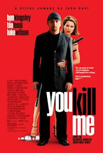 You Kill Me Poster