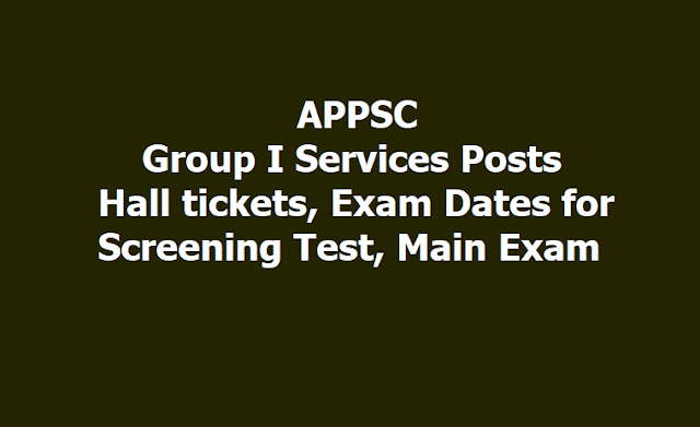 APPSC Group I Services Posts Hall tickets, Exam Dates for Screening Test, Main Exam 2019