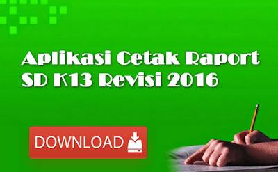 Menjelang berakhirnya kegiatan PAS untuk SD Aplikasi Cetak Raport SD K13 Revisi 2016