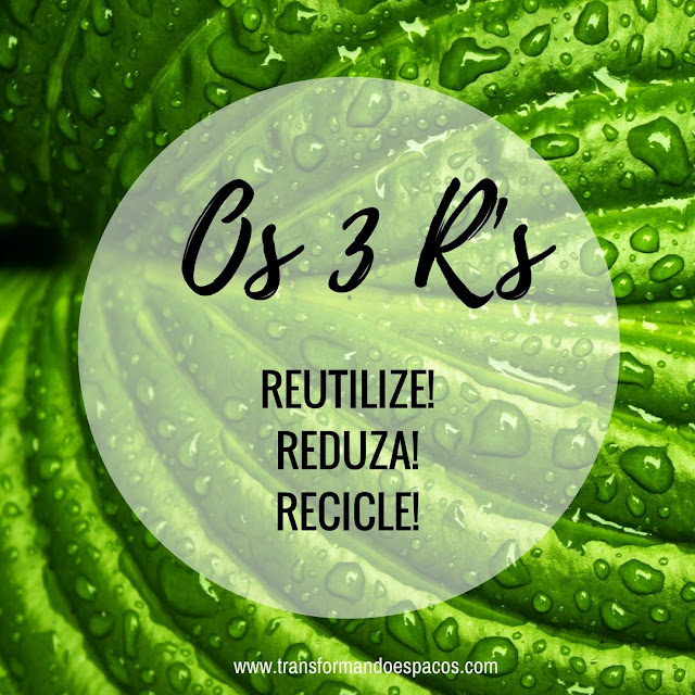 3 R's, pense nisso também!