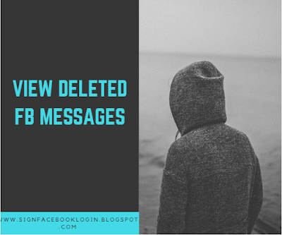 How To View Deleted Facebook Messages In Facebook Messenger