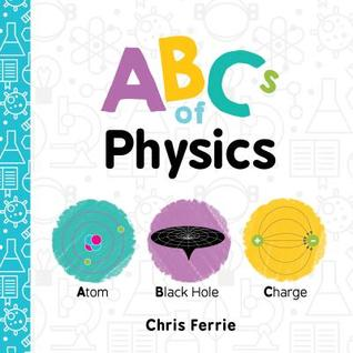 Bea's Book Nook, Review, ABCs of Physics, Chris Ferrie