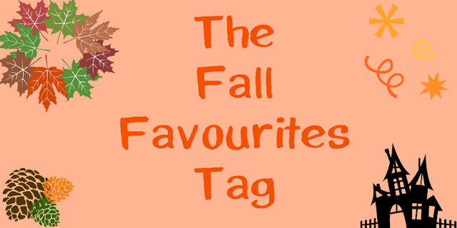 The Fall Favourites Tag