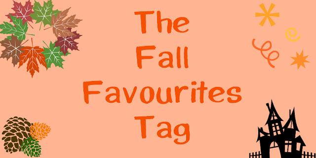 The Fall Favourites Tag