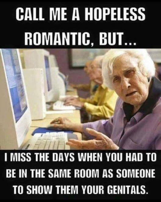 Funny Old Hopeless Romantic Meme Picture