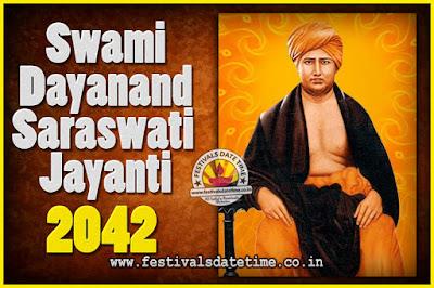 2042 Swami Dayanand Saraswati Jayanti Date & Time, 2042 Swami Dayanand Saraswati Jayanti Calendar