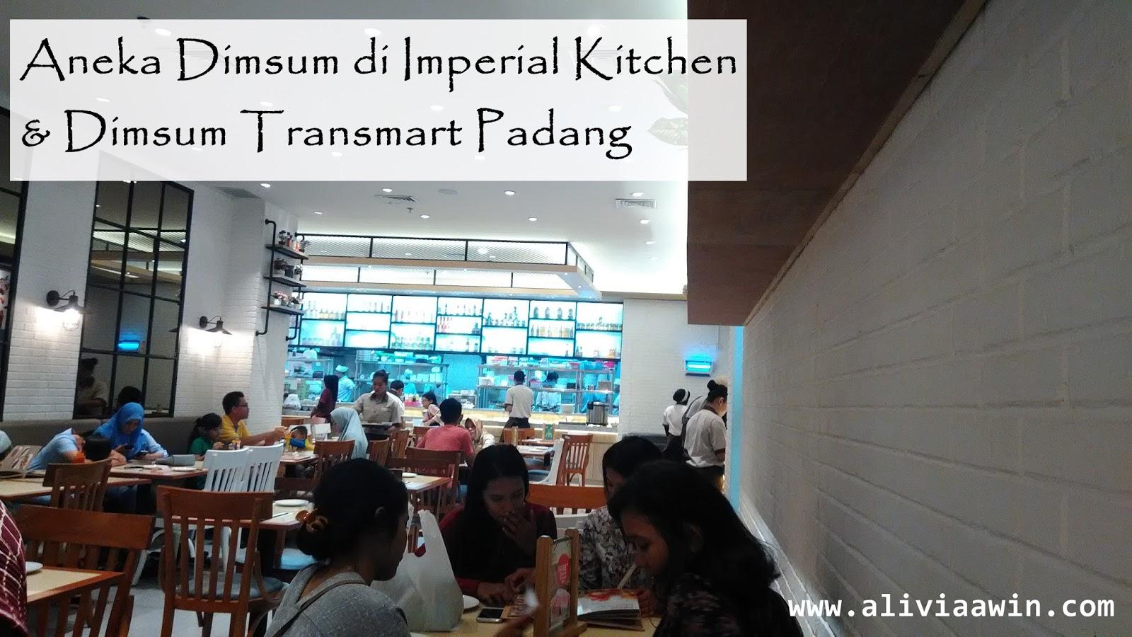 CIP ICIP] Aneka Dimsum di Imperial Kitchen & Dimsum Transmart Padang ...