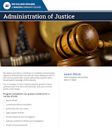 cover of program flier.  Image of a gavel, law books and courtroom imagery.  Text: Rio Salado now offers a certificate of completion and associate degree in Administration of Justice for those looking to work in the criminal justice field. Classes will provide students with a broad based knowledge of this industry. The U.S. Bureau of Labor Statistics projects growth in these positions both in Arizona and nationally. Start your criminal justice career today! Program completion can prepare students for a variety of jobs:  • Patrol officers • Correctional officers and jailers • Judicial law and court clerks • Legal support workers • Private detectives and investigators • Gaming surveillance officers and investigators • Private security personnel