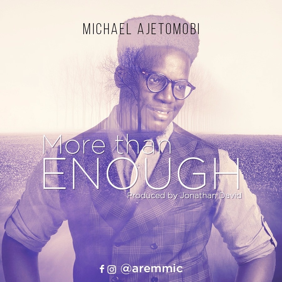 Michael Ajetomobi. More Than Enough. Gospel Redefined