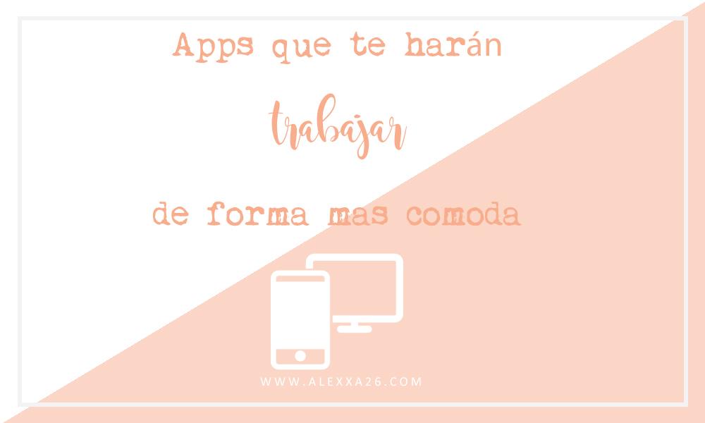 Apps que te harán trabajar de forma más cómoda con tu Blog
