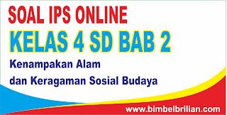 Soal IPS Online Kelas 4 SD Bab 2 Kenampakan Alam dan Keragaman Sosial Budaya - Langsung Ada Nilainya