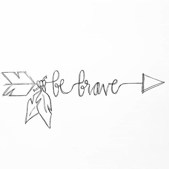 Awesome Be Brave Tattoos