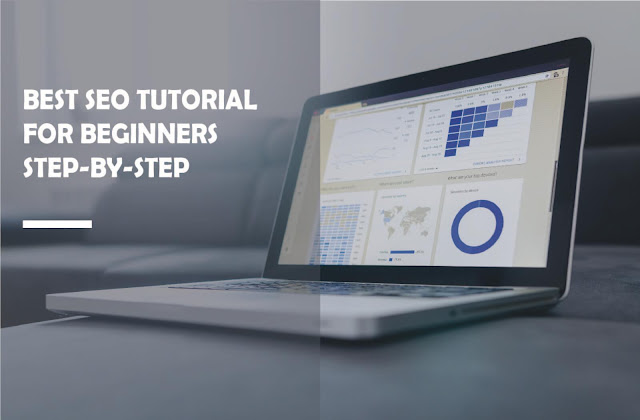 BEST SEO TUTORIAL FOR BEGINNERS STEP BY STEP SEO GUIDE