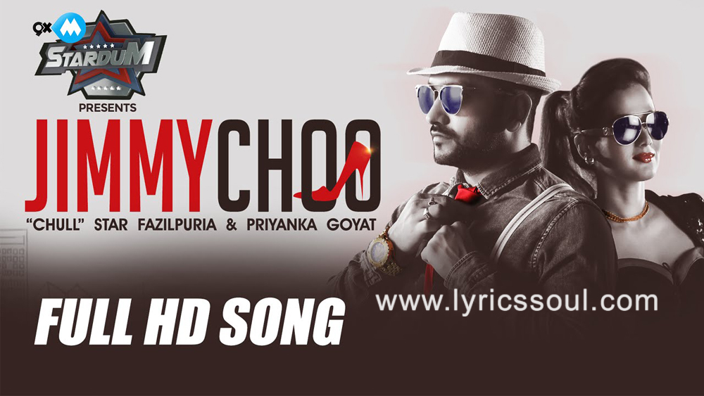 The Jimmy Choo lyrics from '', The song has been sung by Fazilpuria, Priyanka Goyat, . featuring Priyanka Goyat, Fazilpuria, , . The music has been composed by Millind Gaba, , . The lyrics of Jimmy Choo has been penned by Rossh