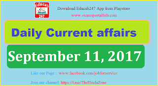 Daily Current affairs -  September 11th, 2017 for all competitive exams