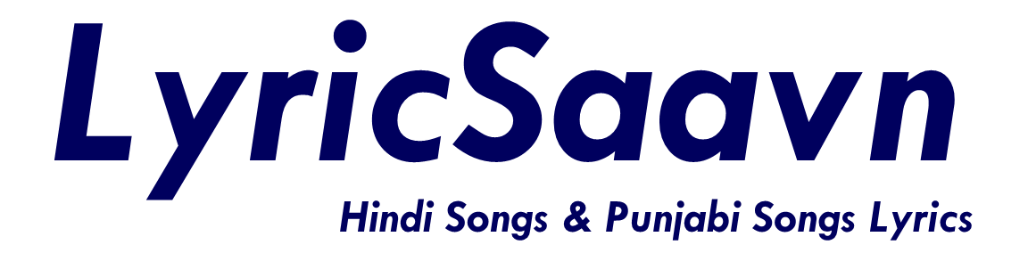 LyricSaavn - Hindi Songs & Punjabi Songs Lyrics
