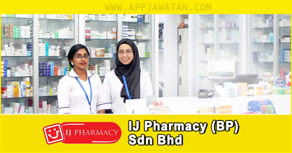 Jawatan Kosong di IJ Pharmacy (BP) Sdn Bhd