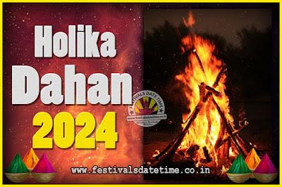 2024 Holika Dahan Puja Date & Time, 2024 Holika Dahan Calendar